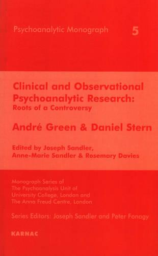 Clinical and Observational Psychoanalytic Research: Roots of a Controversy - Andre Green & Daniel Stern (Paperback)
