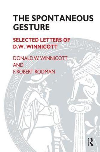 The Spontaneous Gesture: Selected Letters of D.W. Winnicott (Paperback)