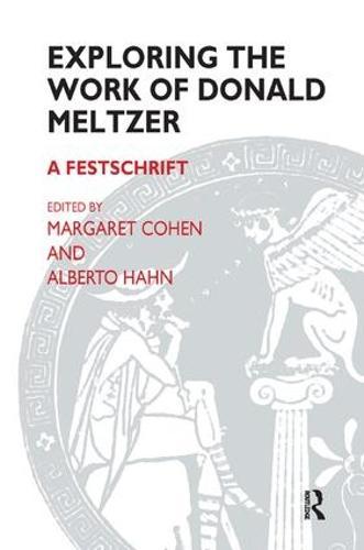 Exploring the Work of Donald Meltzer: A Festschrift (Paperback)