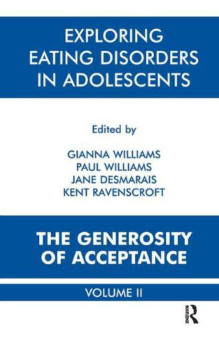 Exploring Eating Disorders in Adolescents: The Generosity of Acceptance (Paperback)