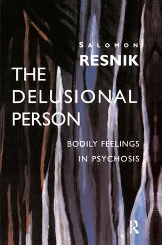 The Delusional Person: Bodily Feelings in Psychosis (Paperback)