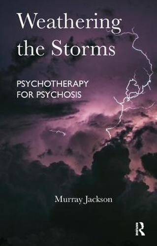 Weathering the Storms: Psychotherapy for Psychosis (Paperback)