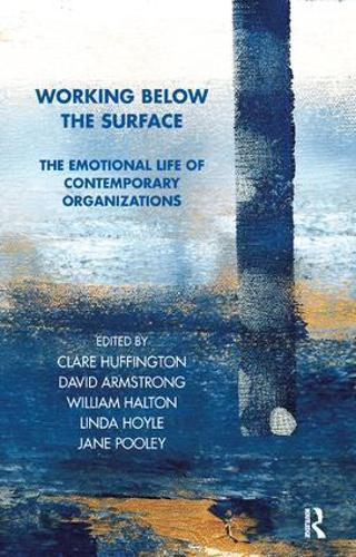 Working Below the Surface: The Emotional Life of Contemporary Organizations - Tavistock Clinic Series (Paperback)