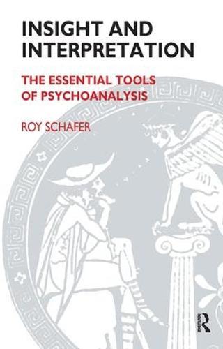 Insight and Interpretation: The Essential Tools of Psychoanalysis (Paperback)