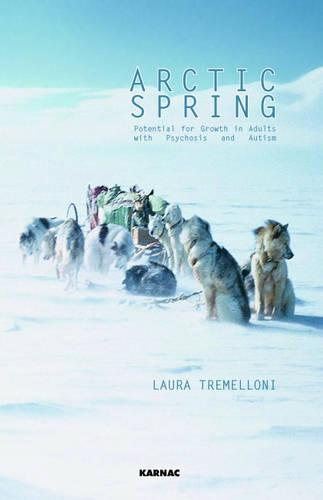 Arctic Spring: Potential for Growth in Adults with Psychosis and Autism (Paperback)