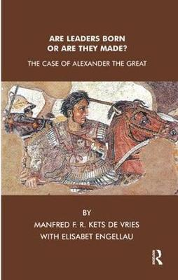 Are Leaders Born or Are They Made?: The Case of Alexander the Great (Paperback)