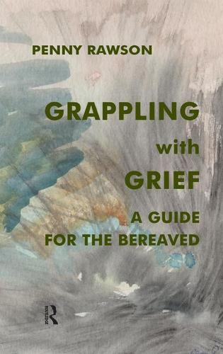 Grappling with Grief: A Guide for the Bereaved (Paperback)