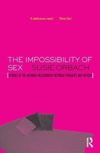 The Impossibility of Sex: Stories of the Intimate Relationship between Therapist and Client (Paperback)