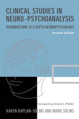 Clinical Studies in Neuro-psychoanalysis: Introduction to a Depth Neuropsychology (Paperback)
