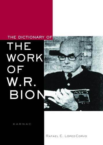 The Dictionary of the Work of W.R. Bion (Paperback)