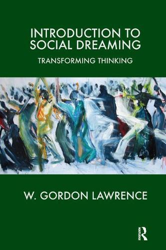 Introduction to Social Dreaming: Transforming Thinking (Paperback)