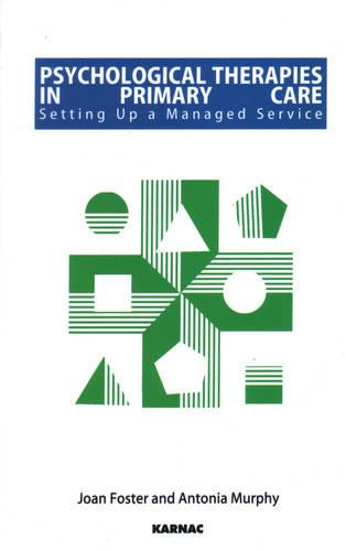 Psychological Therapies in Primary Care: Setting up a Managed Service (Paperback)