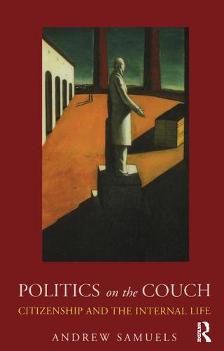 Politics on the Couch: Citizenship and the Internal Life (Paperback)