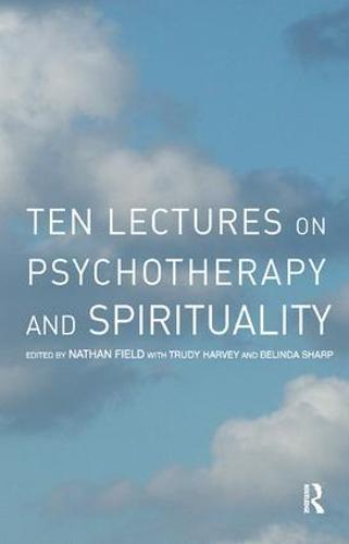 Ten Lectures on Psychotherapy and Spirituality (Paperback)