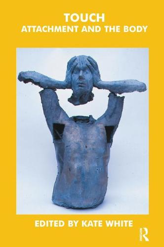 Touch: Attachment and the Body (Paperback)