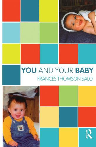 You and Your Baby - The Karnac Developmental Psychology Series (Paperback)