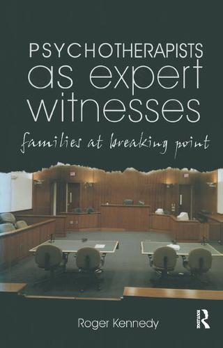 Psychotherapists as Expert Witnesses: Families at Breaking Point (Paperback)