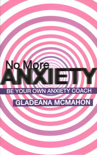 No More Anxiety!: Be Your Own Anxiety Coach (Paperback)