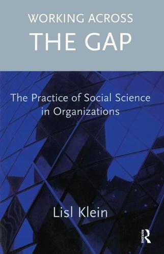 Working Across the Gap: The Practice of Social Science in Organizations (Paperback)