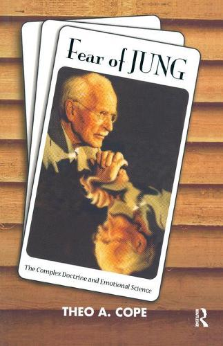 Fear of Jung: The Complex Doctrine and Emotional Science (Paperback)