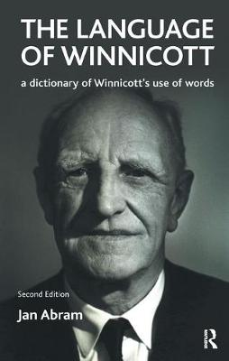 The Language of Winnicott: A Dictionary of Winnicott's Use of Words (Paperback)