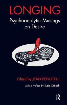Longing: Psychoanalytic Musings on Desire (Paperback)