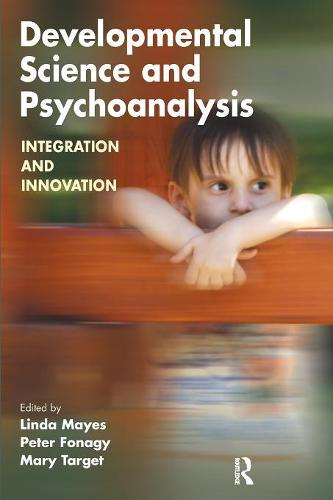 Developmental Science and Psychoanalysis: Integration and Innovation (Paperback)