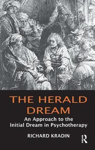 The Herald Dream: An Approach to the Initial Dream in Psychotherapy (Paperback)