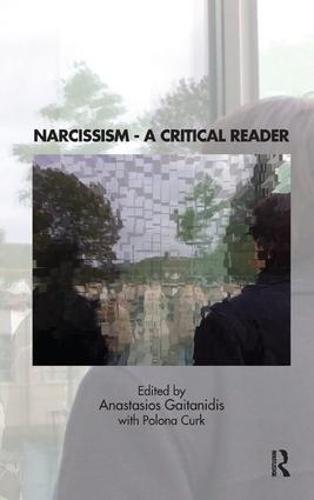 Narcissism: A Critical Reader (Paperback)