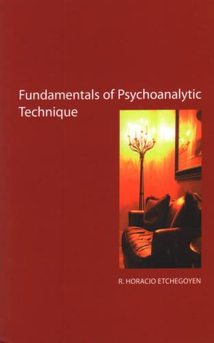 The Fundamentals of Psychoanalytic Technique (Paperback)