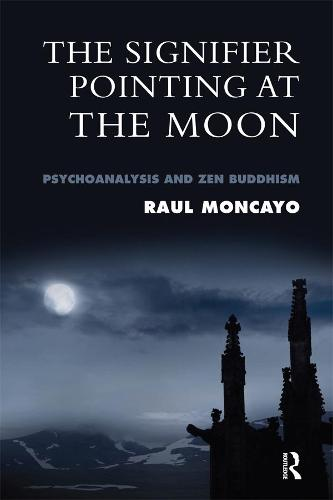 The Signifier Pointing at the Moon: Psychoanalysis and Zen Buddhism (Paperback)