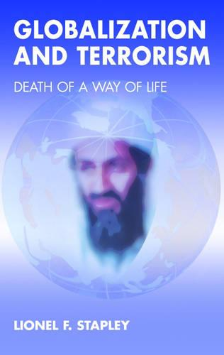 Globalization and Terrorism: Death of a Way of Life (Paperback)