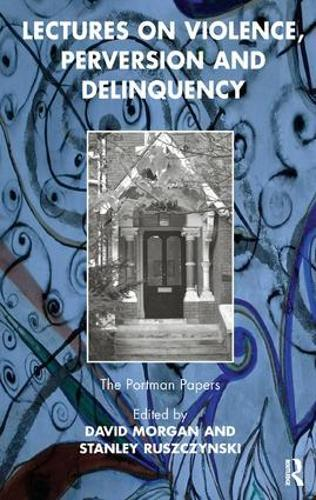 Lectures on Violence, Perversion and Delinquency (Paperback)