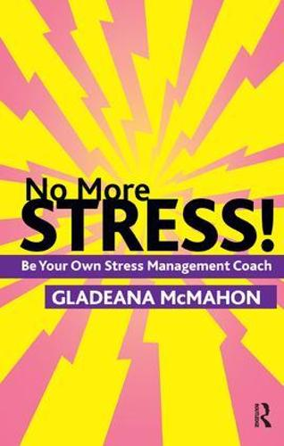 No More Stress!: Be your Own Stress Management Coach (Paperback)