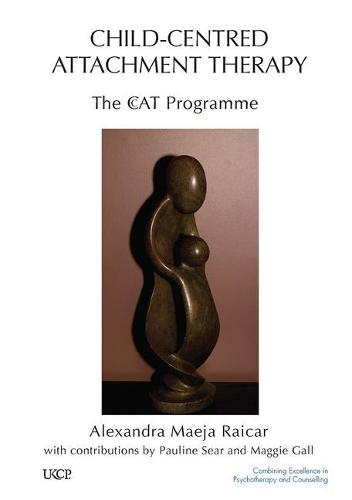 Child-Centred Attachment Therapy: The CcAT Programme (Paperback)