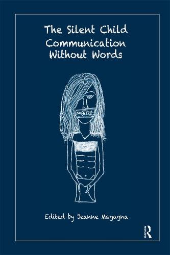 The Silent Child: Communication without Words (Paperback)