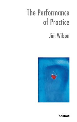The Performance of Practice: Enhancing the Repertoire of Therapy with Children and Families (Paperback)