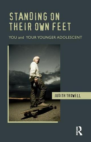 Standing on their Own Feet: You and Your Younger Adolescent (Paperback)