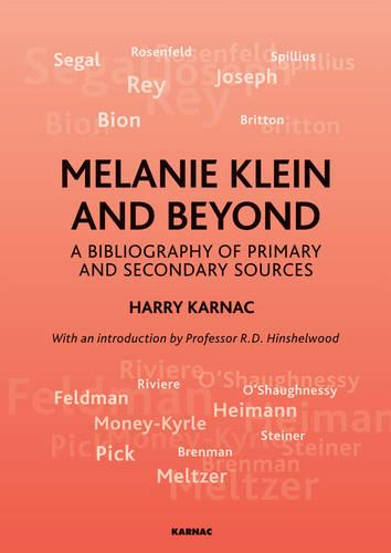 Melanie Klein and Beyond: A Bibliography of Primary and Secondary Sources (Paperback)