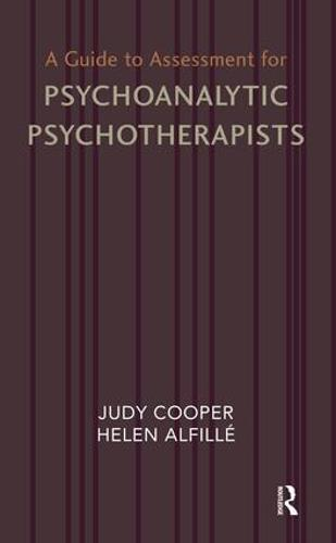 A Guide to Assessment for Psychoanalytic Psychotherapists (Paperback)