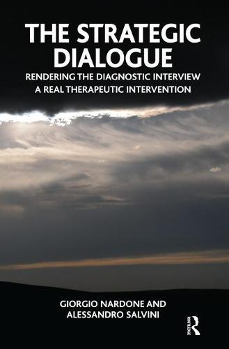 The Strategic Dialogue: Rendering the Diagnostic Interview a Real Therapeutic Intervention (Paperback)