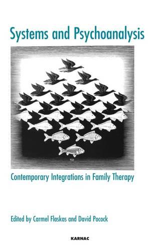 Systems and Psychoanalysis: Contemporary Integrations in Family Therapy (Paperback)
