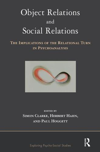 Object Relations and Social Relations: The Implications of the Relational Turn in Psychoanalysis (Paperback)