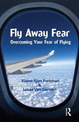 Fly Away Fear: Overcoming your Fear of Flying - The Self-Help Series (Paperback)