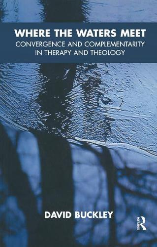 Where the Waters Meet: Convergence and Complementarity in Therapy and Theology (Paperback)