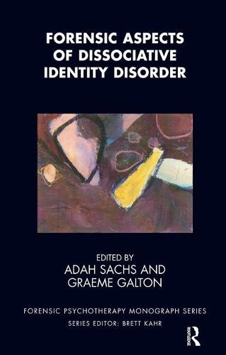 Forensic Aspects of Dissociative Identity Disorder - The Forensic Psychotherapy Monograph Series (Paperback)
