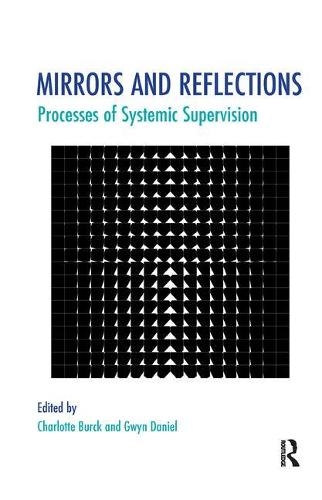 Mirrors and Reflections: Processes of Systemic Supervision (Paperback)