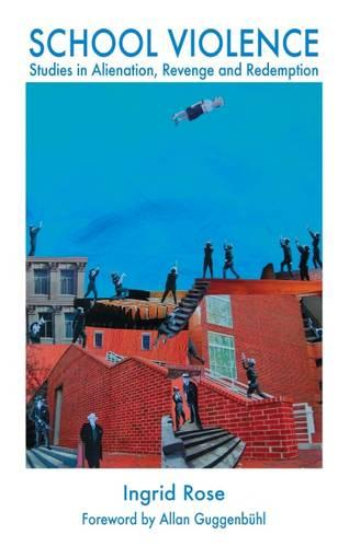 School Violence: Studies in Alienation, Revenge and Redemption (Paperback)