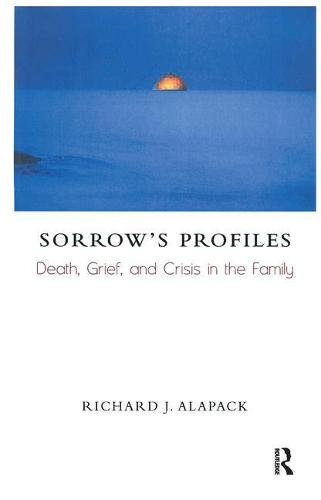 Sorrow's Profiles: Death, Grief, and Crisis in the Family (Paperback)