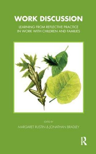 Work Discussion: Learning from Reflective Practice in Work with Children and Families - Tavistock Clinic Series (Paperback)